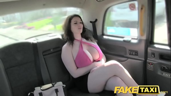 Fake Taxi Nice big tits get fucked and sucked