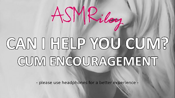 EroticAudio - Can I Help You Cum? Cum Encouragement ASMR| ASMRiley