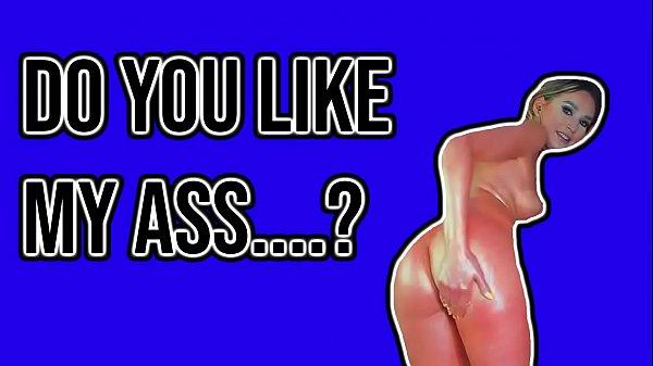 Do You Like My Ass Like This?