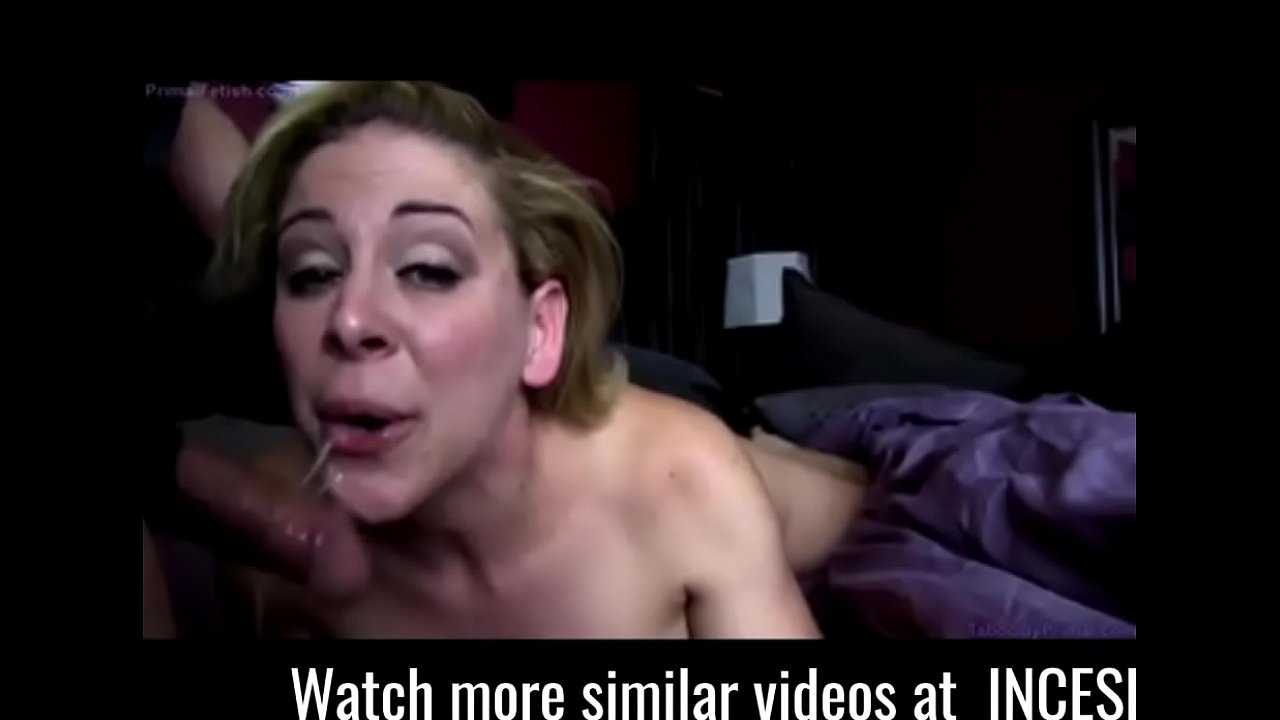 Son Cums In Mom's Mouth