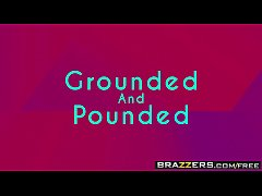 Brazzers - Teens Like It Big - Grounded And Pou...