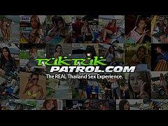 Tuk Tuk Patrol - White cock loving Thai babe ge...