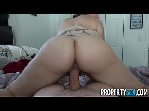 PropertySex - Hot big ass Latina agent fucks pervert in amateur sex vide