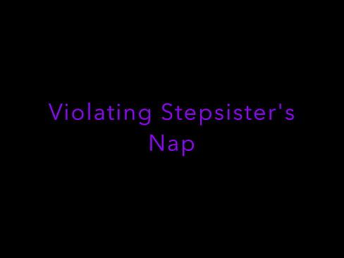 Violating Stepsister's Nap