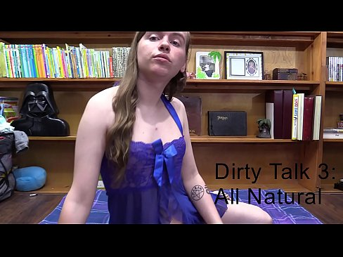 Dirty Talk 3: All Natural