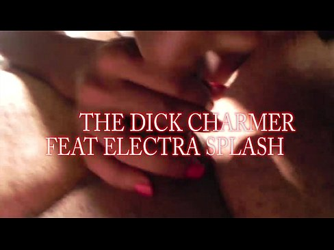 THE DICK CHARMER FEAT ELECTRA SPLASH